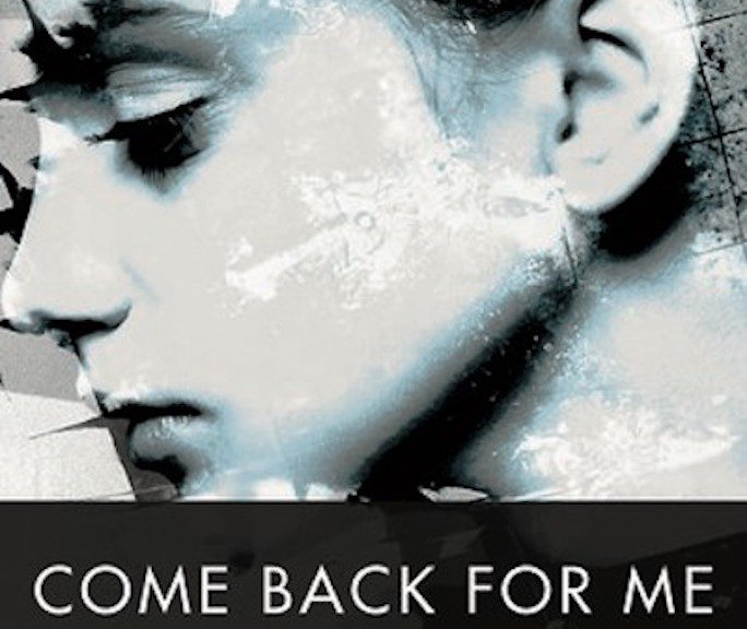 Come Back for Me A Novel by Sharon Hart-Green